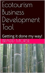 Book cover - Ecotourism Business Development Tool: Getting it done my way!